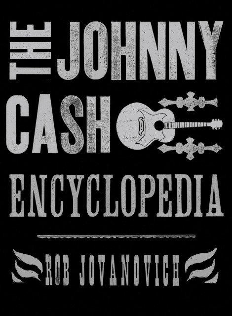 To come: The Johnny Cash Encyclopedia